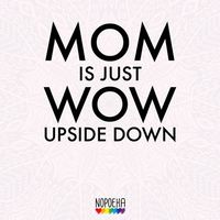 mom-is-just-wow-upside-down-508x508.jpg