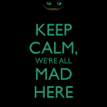 keep calm mad cheshire.png