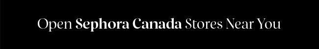 Open Sephora Canada Stores Near You.jpg