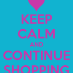 keep-calm-and-continue-shopping-3.png